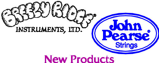 New Products from Breezy Ridge & John Pearse® Strings